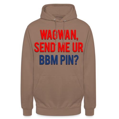 Wagwan Send BBM Clean - Unisex Hoodie
