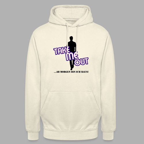Take me out_Er_Variante 1 - Unisex Hoodie