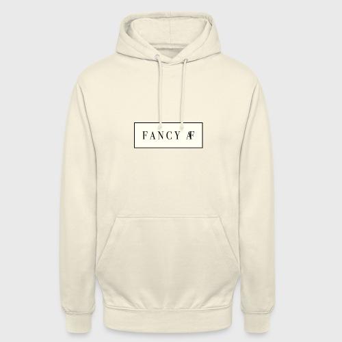 Fancy AF - Hoodie unisex