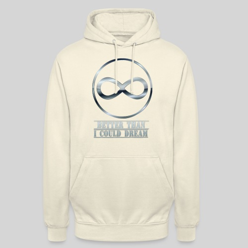 eternity - Better than I could dream - Unisex Hoodie