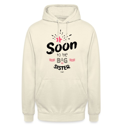 Soon to be big sister - Sweat-shirt à capuche unisexe