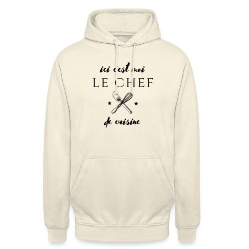 ici c'est moi le chef de cuisine - Sweat-shirt à capuche unisexe