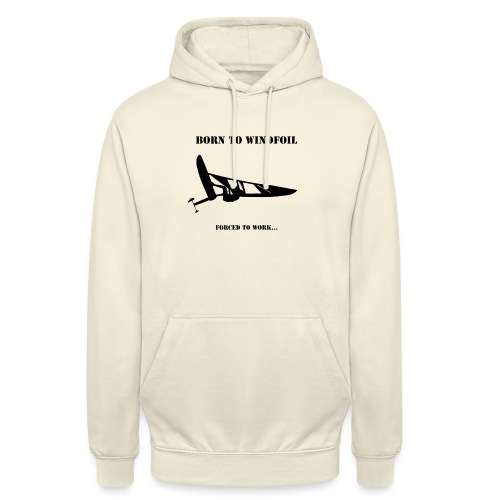 BORN TO WINDFOIL - Unisex Hoodie