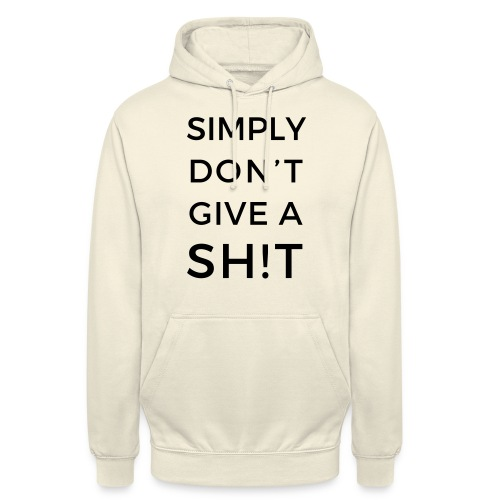 SIMPLY DON'T GIVE A SH!T - Felpa con cappuccio unisex