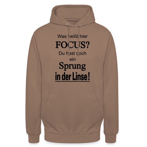 Was heißt hier Focus? Du hast Sprung in der Linse! - Unisex Hoodie