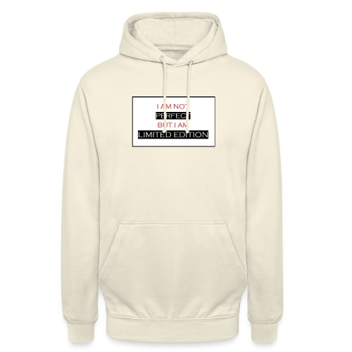 I am not perfect - but i am limited edition - Hoodie unisex