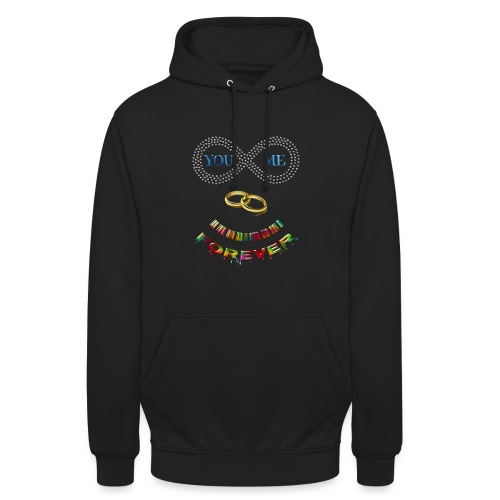 You and me Forever - Sweat-shirt à capuche unisexe