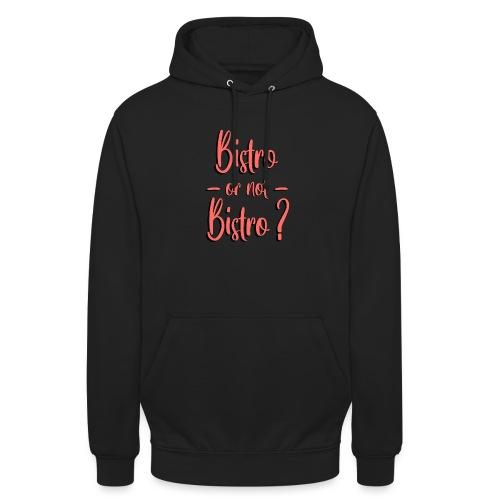 Bistro or not bistro - Sweat-shirt à capuche unisexe