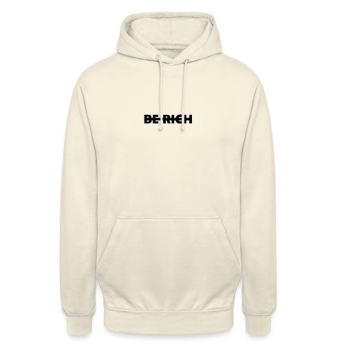 BE RICH - Hoodie unisex