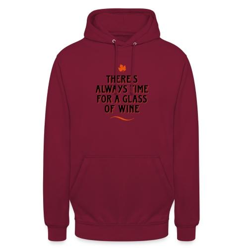 always Time for a Glass of Wine Wein Reben Trauben - Unisex Hoodie
