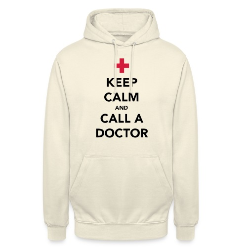 Keep Calm and Call a Doctor - Unisex Hoodie
