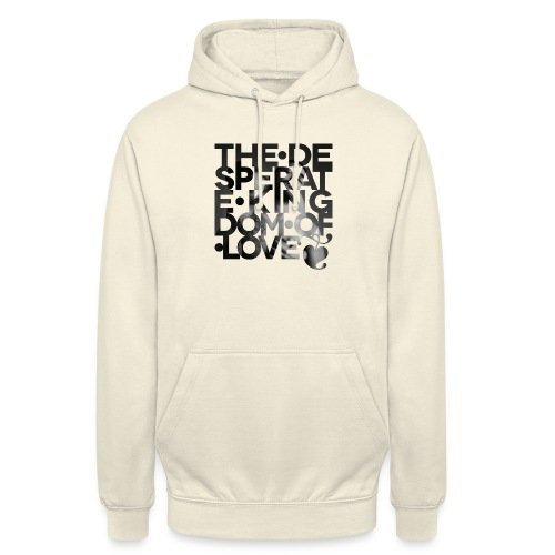 Desperate Kingdom of Love - Unisex Hoodie