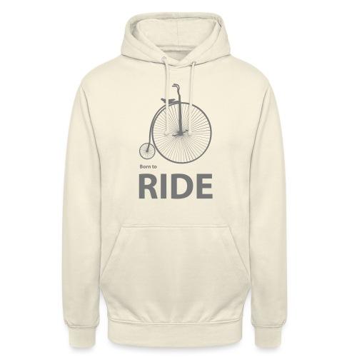 Born To Ride - Unisex Hoodie