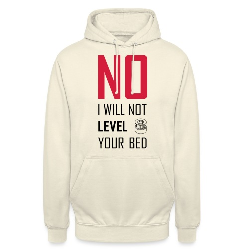 No I will not level your bed (vertical) - Unisex Hoodie