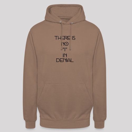 No I in denial - Hoodie unisex