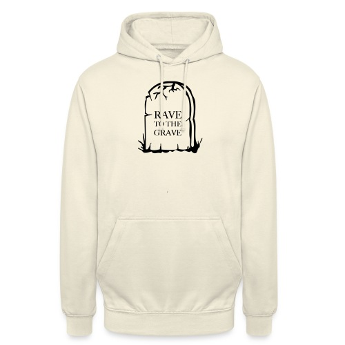 Rave to the Grave - Unisex Hoodie
