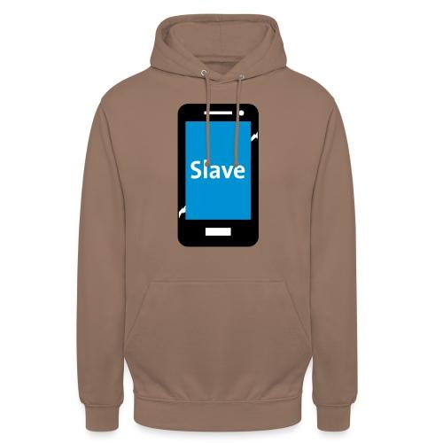 Slave to my phone 1 - Hoodie unisex