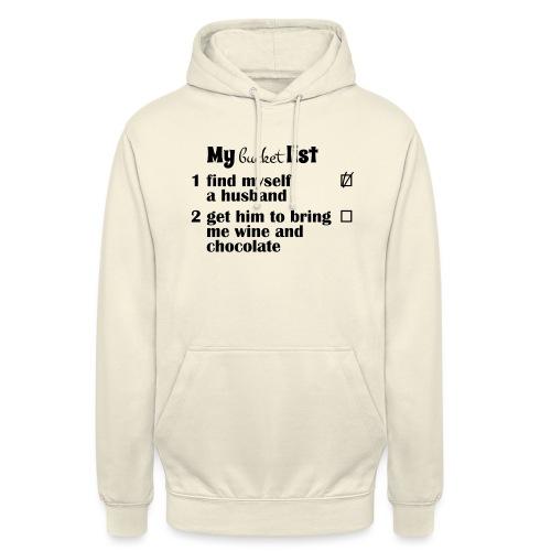 "My bucket list, husband bring wine and chocolate - Huppari ""unisex"""
