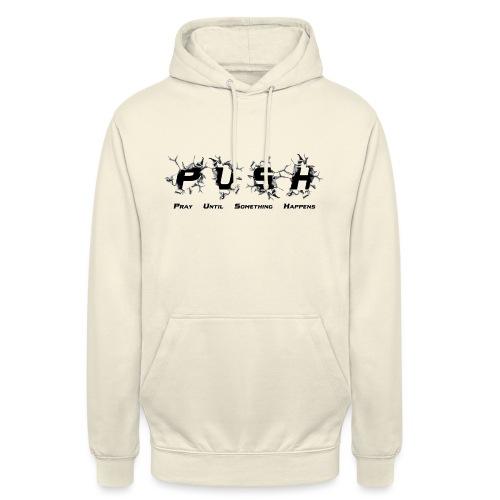 PUSH Black TEE - Unisex Hoodie