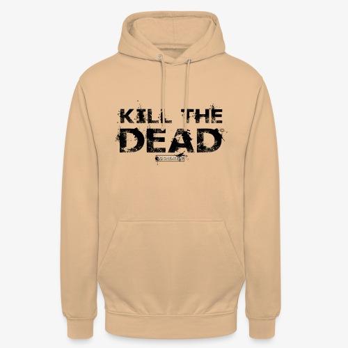 T-shirt Kill The Dead Basique style - Sweat-shirt à capuche unisexe