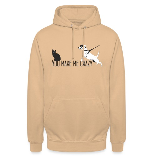 You make me crazy petcontest - Unisex Hoodie