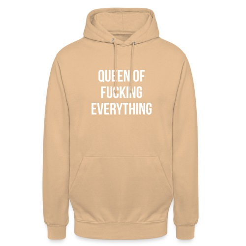 Queen of f***** everything - Unisex Hoodie