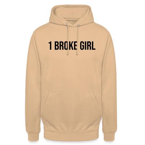 1 broke girl - Unisex Hoodie