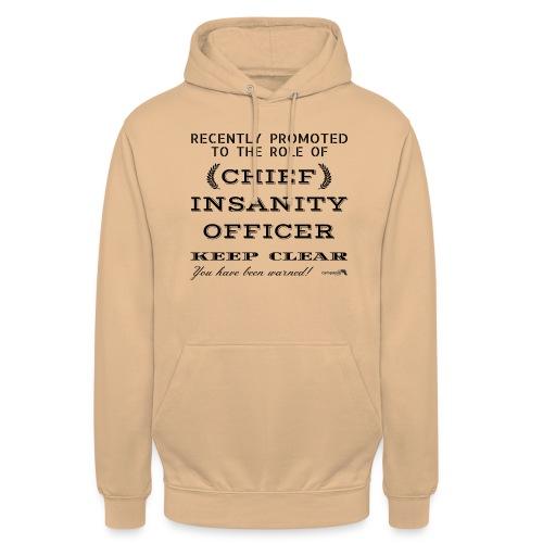 1,05 Chief Chief Insanity Officer - Felpa con cappuccio unisex