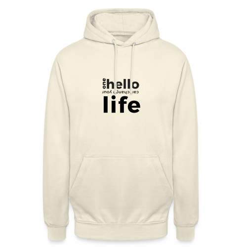 one hello can change your life - Unisex Hoodie