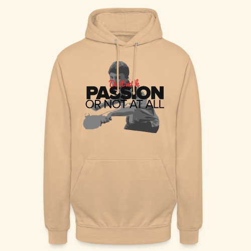 Do it with PASSION or not at all, ping pong champ - Unisex Hoodie
