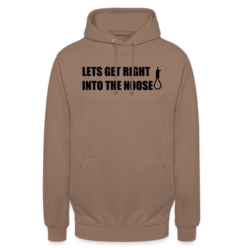 LETS GET RIGHT INTO THE NOOSE Cup - Unisex Hoodie