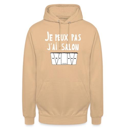 Je Peux pas j ai salon - Sweat-shirt à capuche unisexe