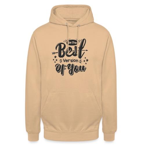 Be the best version of you - Felpa con cappuccio unisex