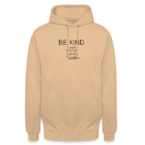 BE KIND to people, animals, plants & yourself - Unisex Hoodie