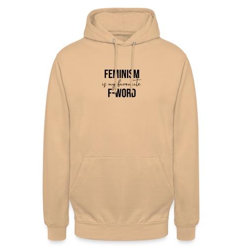 FEMINISM IS MY FAVOURITE F-WORD - Feminismus cool - Unisex Hoodie