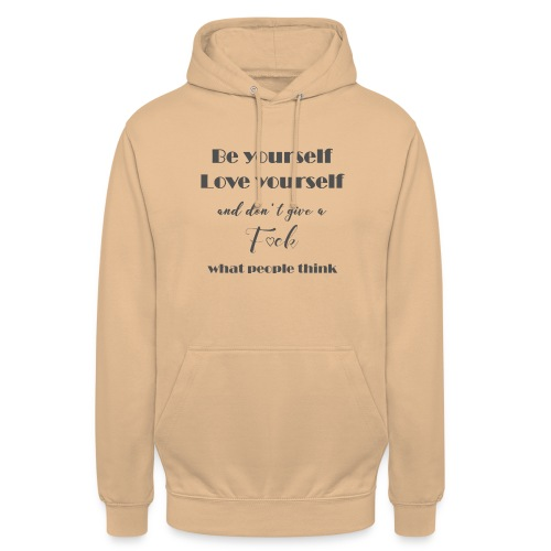 Be yourself Love yourself grey - Unisex Hoodie