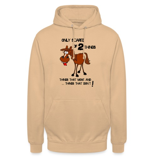 only scared of 2 things - Unisex Hoodie