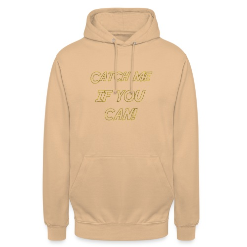 Catch Me If You Can! - Unisex Hoodie