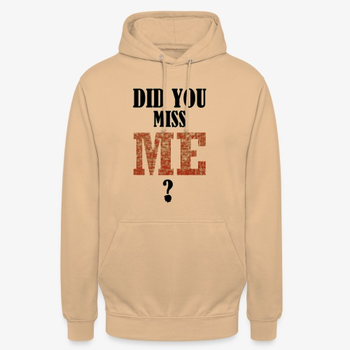 did you miss me black - Hoodie unisex