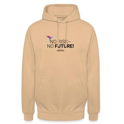 No risk – no future! - Unisex Hoodie