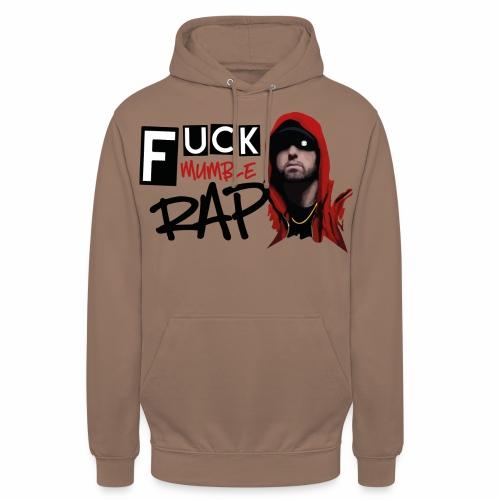 Fuck Mumble Rap - Unisex Hoodie