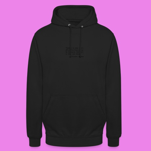 Fashion is what youre offered four times a year by - Unisex Hoodie