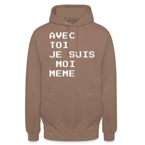 avec toi je suis moi meme - Sweat-shirt à capuche unisexe