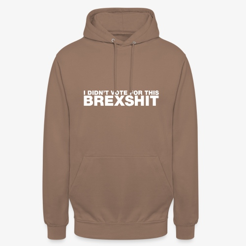 I didn't vote for this Brexshit - white - Unisex Hoodie