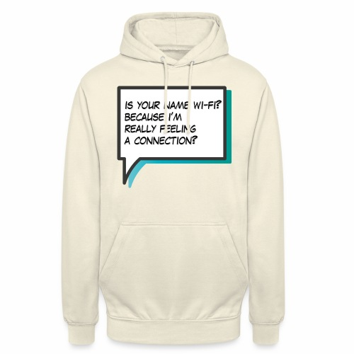 Is your name wi fi - Unisex Hoodie