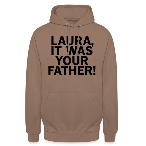 Laura it was your father - Unisex Hoodie