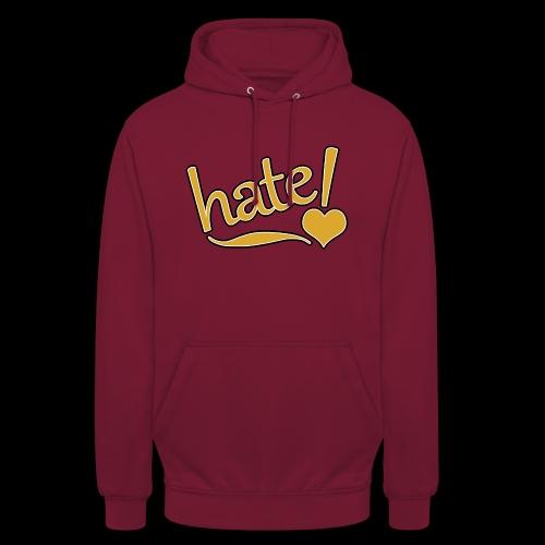 hate ! - Sweat-shirt à capuche unisexe