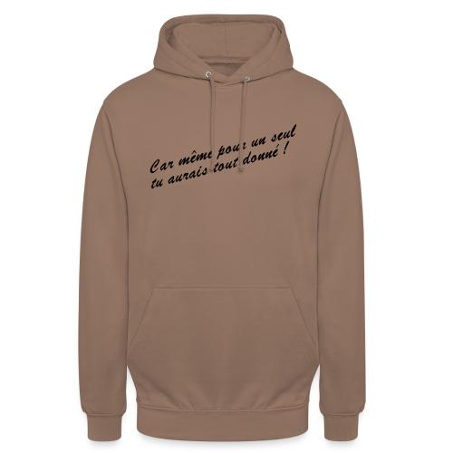 Car même pour un seul - Sweat-shirt à capuche unisexe