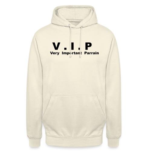 Vip - Very Important Parrain - Sweat-shirt à capuche unisexe