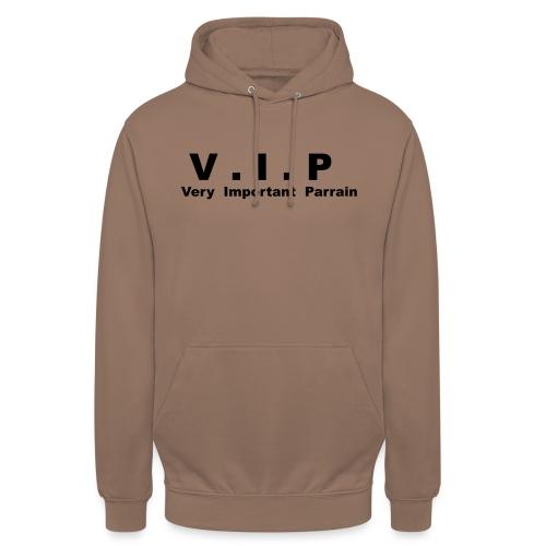 Very Important Parrain - VIP - Sweat-shirt à capuche unisexe